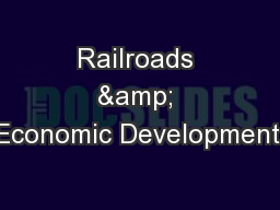 Railroads & Economic Development: