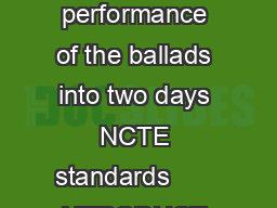 Periods  an optional second if you want to separate the writing and performance of the ballads into two days NCTE standards       NTRODUCT ON To many students the word ballad will call to mind a slow