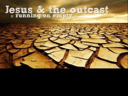 Jesus & the outcast PowerPoint PPT Presentation