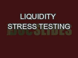 LIQUIDITY STRESS TESTING PowerPoint PPT Presentation