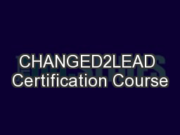 CHANGED2LEAD Certification Course