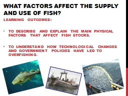 What factors affect the supply and use of fish?