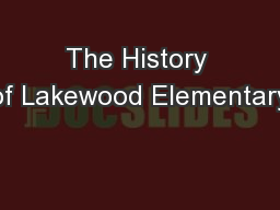 The History of Lakewood Elementary PowerPoint PPT Presentation