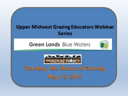 Upper Midwest Grazing Educators Webinar Series PowerPoint PPT Presentation