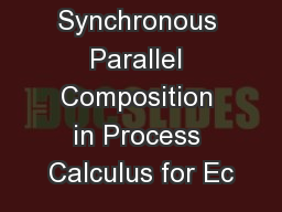 Synchronous Parallel Composition in Process Calculus for Ec