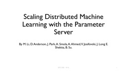 Scaling Distributed Machine Learning with the Parameter Ser