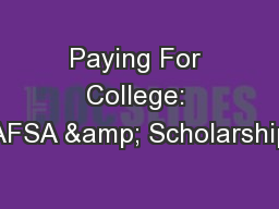 Paying For College: FAFSA & Scholarships