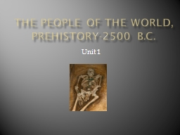 The People of the World, Prehistory-2500 B.C. PowerPoint PPT Presentation