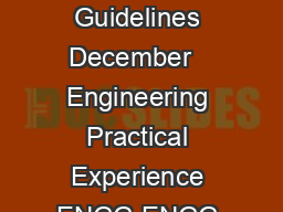FACULTY OF ENGINEERING AND IT Practical Experience Requirements and Report Guidelines December   Engineering Practical Experience ENGG ENGG Students must be exposed to practical experience either by