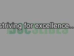 striving for excellence…