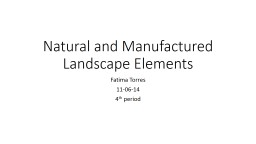 Natural and Manufactured Landscape Elements