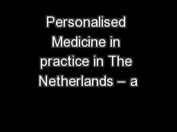 Personalised Medicine in practice in The Netherlands – a