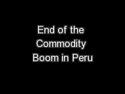 End of the Commodity Boom in Peru