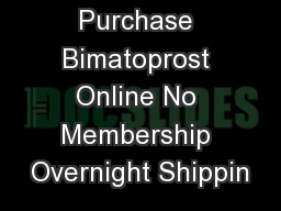 Purchase Bimatoprost Online No Membership Overnight Shippin