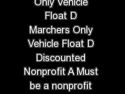 Rate Type Re strictions Early Bird  to  Regular  to  Marchers Only Vehicle Float D Marchers Only Vehicle Float D Discounted Nonprofit A Must be a nonprofit unaffiliated with a corporate partner