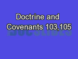 Doctrine and Covenants 103,105