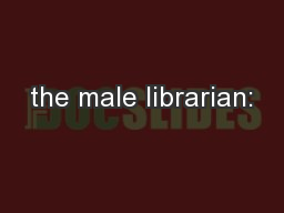 the male librarian: