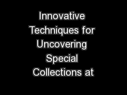 Innovative Techniques for Uncovering Special Collections at