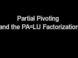 Partial Pivoting and the PA=LU Factorization