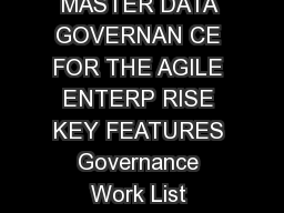 ORACLE DATA SHEET ORACLE DATA RELATION SHIP GOVERNANCE MASTER DATA GOVERNAN CE FOR THE AGILE ENTERP RISE KEY FEATURES Governance Work List Change management and data quality remediation workflows Sing