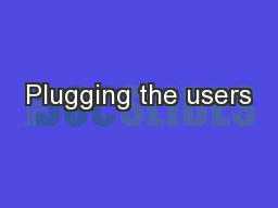 Plugging the users