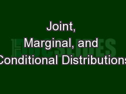 Joint, Marginal, and Conditional Distributions