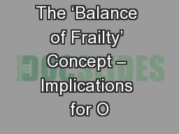 The 'Balance of Frailty' Concept – Implications for O