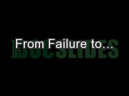 From Failure to…