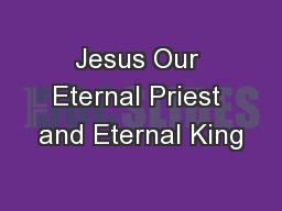 Jesus Our Eternal Priest and Eternal King