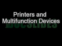 Printers and Multifunction Devices