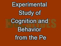 An Experimental Study of Cognition and Behavior from the Pe