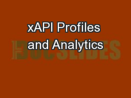 xAPI Profiles and Analytics