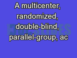 A multicenter, randomized, double-blind, parallel-group, ac