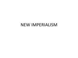 NEW IMPERIALISM PowerPoint PPT Presentation