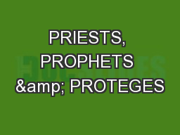 PRIESTS, PROPHETS & PROTEGES