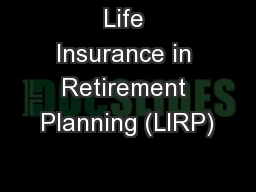 Life Insurance in Retirement Planning (LIRP)