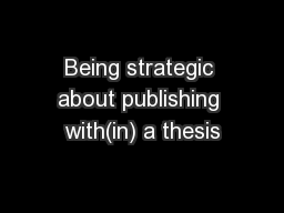 Being strategic about publishing with(in) a thesis PowerPoint PPT Presentation