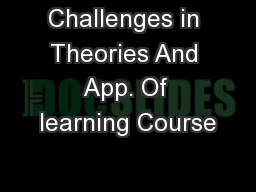 Challenges in Theories And App. Of learning Course