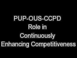 PUP-OUS-CCPD Role in Continuously Enhancing Competitiveness