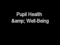 Pupil Health & Well-Being