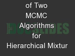 A Comparison of Two MCMC Algorithms for Hierarchical Mixtur