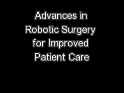 Advances in Robotic Surgery for Improved Patient Care