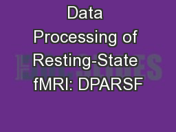 Data Processing of Resting-State fMRI: DPARSF
