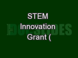 STEM Innovation Grant ( PowerPoint PPT Presentation