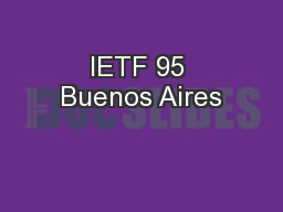 IETF 95 Buenos Aires