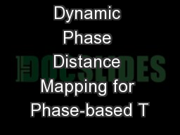 Exploiting Dynamic Phase Distance Mapping for Phase-based T PowerPoint PPT Presentation