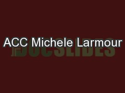 ACC Michele Larmour PowerPoint PPT Presentation