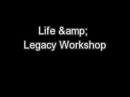 Life & Legacy Workshop PowerPoint PPT Presentation