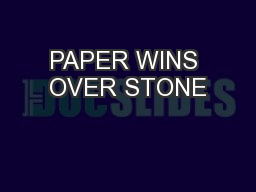 PAPER WINS OVER STONE