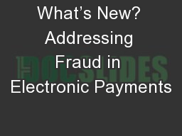 What�s New? Addressing Fraud in Electronic Payments